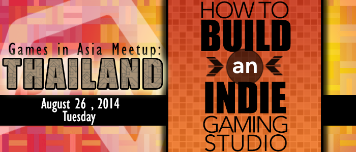 Games in Asia Meetup Thailand: how to build an indie gaming studio